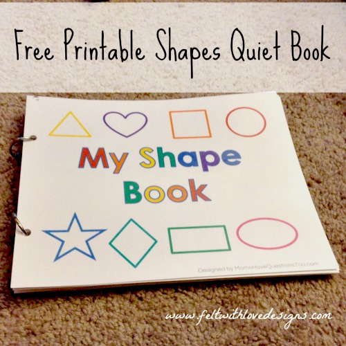 Free Printable Shapes No-Sew Quiet Book {Felt With Love Designs}