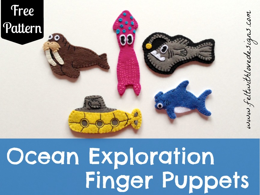 Ocean Exploration Finger Puppets Tutorial and Free Pattern {Felt With Love Designs}