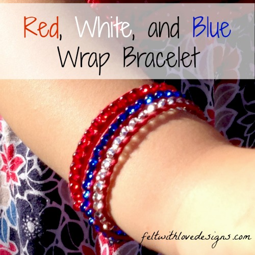 DIY Red, White, and Blue Wrap Bracelet - Felt With Love Designs