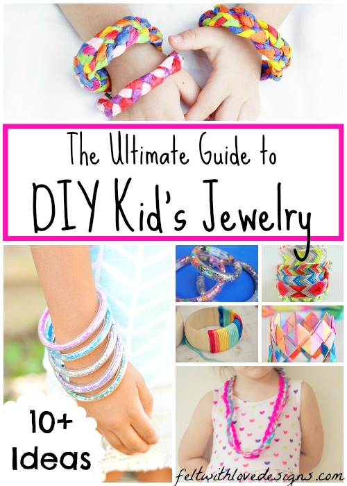 Links With Love - The Ultimate Guide to DIY Kid's Jewelry - Felt With Love Designs