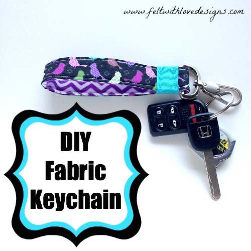 DIY Fabric Keychain - Felt With Love Designs