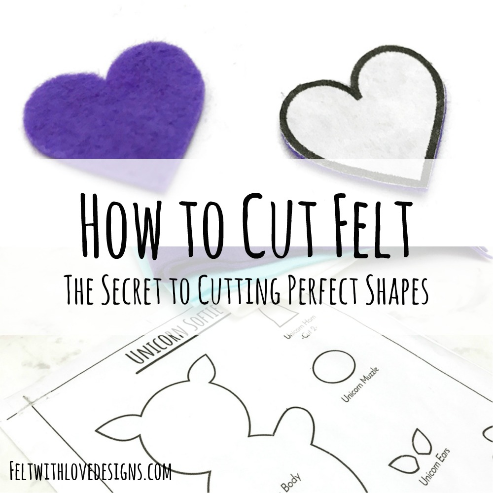 The Secret to Cutting Perfect Felt Shapes - square collage - Felt With Love Designs